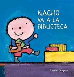 libro nacho y laura nacho nacho va a la biblioteca culturamas la revista de informaci 243 n cultural