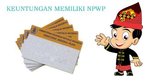 membuat npwp apakah bayar 17 fungsi keuntungan memiliki npwp serta kegunaan dan