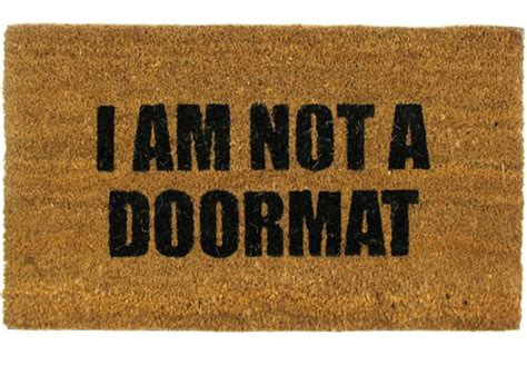 I Am Not Your Doormat by How To Stand Up For Yourself Martha Beck