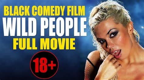 film comedy action 2017 movies 2017 black comedy 18 171 wild people 187 russian full
