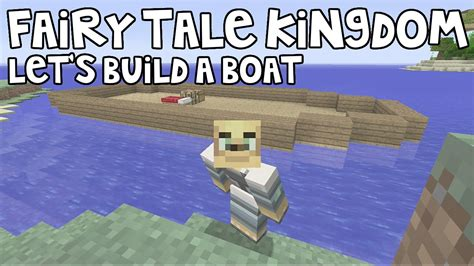 how to build a boat in minecraft xbox 360 minecraft xbox fairy tale kingdom let s build a boat