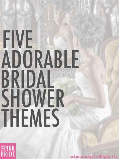 best bridal shower themes five adorable bridal shower themes the pink