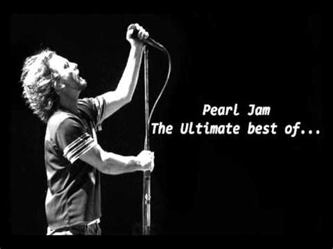 pearl jam best of 3 hours pearl jam the ultimate best of