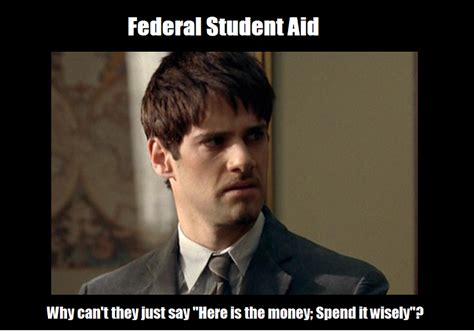 Financial Aid Meme - financial aid meme for work pinterest