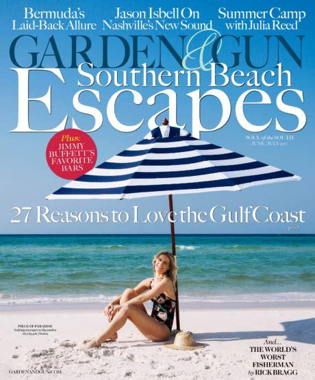 Garden And Gun Current Issue June July 2017 Garden Gun
