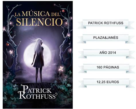 pdf libro la musica del silencio para leer ahora a trav 233 s de otro espejo rese 241 a la m 250 sica del silencio de patrick rothfuss