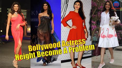bollywood actress with height 5 6 height become a problem for these bollywood actress youtube