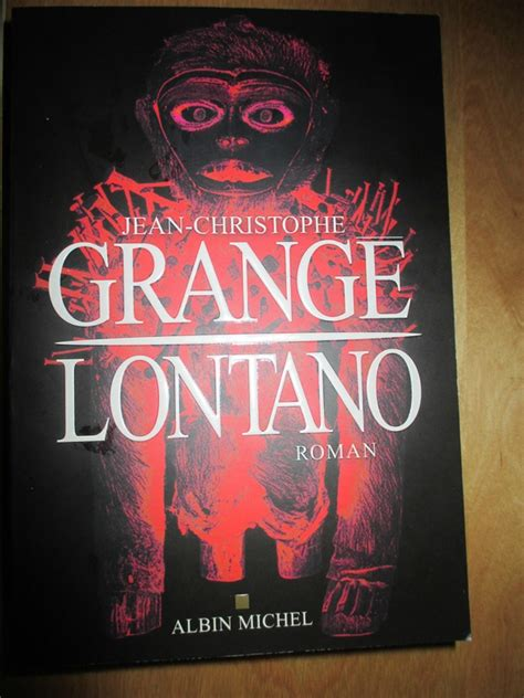 Grangé Jean Christophe Dernier Livre by Lontano Jean Christophe Grang 233 Berlinventures