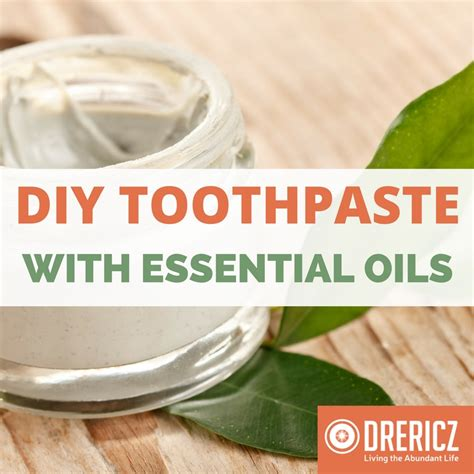 naturally twisted recipe coconut oil toothpaste really bentonite clay essential oil toothpaste recipe drericz com