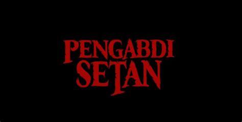 video film horor pengabdi setan pengabdi setan film horor remake wajib tonton di tahun 2017