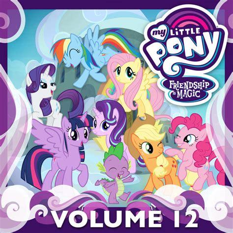 My Pony Friendship Is Magic Volume 7 my pony friendship is magic vol 12 on itunes