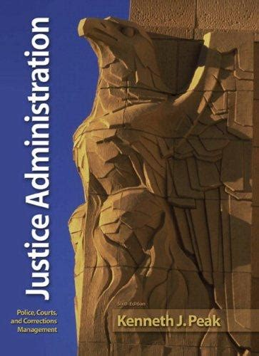 justice administration courts and corrections management 9th edition what s new in criminal justice books isbn 9780135154373 justice administration