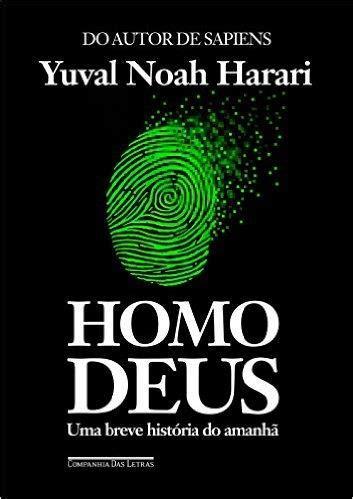 homo deus breve historia 194554094x arlequim homo deus uma breve hist 243 ria do amanh 227 yuval