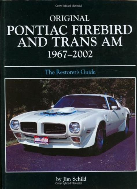 the definitive firebird trans am guide 1970 1 2 1981 books pontiac firebird restoration guide
