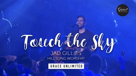 download youtube jad download mp3 touch the sky jad gillies hillsong church