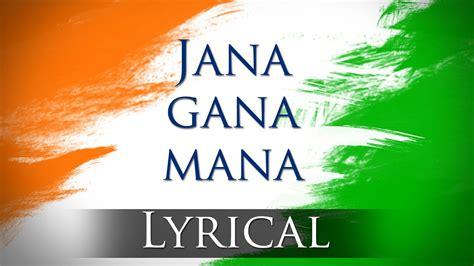 full song of jana gana mana free download jana gana mana hd national anthem with lyrics best