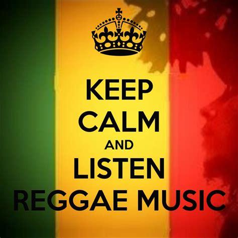 regae music keep calm and listen reggae music keep calm and carry on