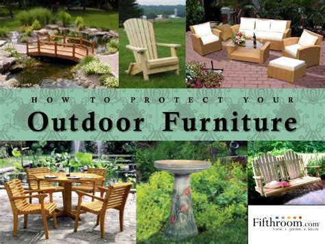 How To Protect Your Outdoor Furniture Protecting Outdoor Furniture