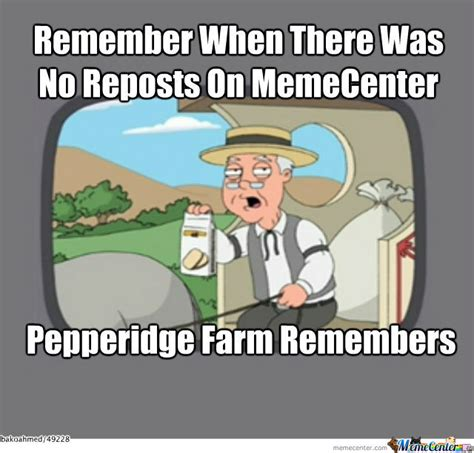 Pepperidge Farm Meme - pepperidge farm remembers by bakoahmed meme center