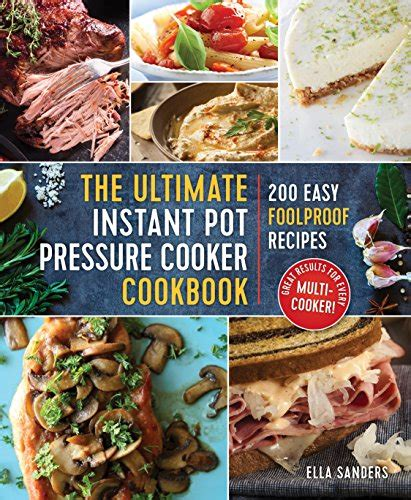 instant pot cookbook the ultimate instant pot cookbook with delicious electric pressure cooker recipes books the ultimate instant pot pressure cooker cookbook 200