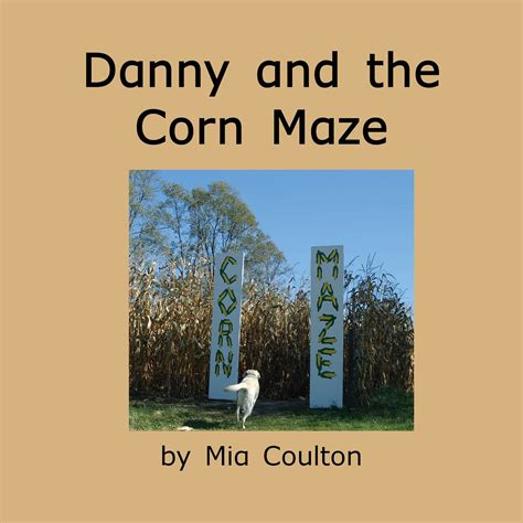 the cornfield books danny and the corn maze maryruth books