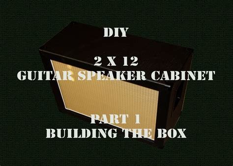 2x12 guitar cabinet plans diy 2x12 guitar speaker cabinet part 1 hd guitar