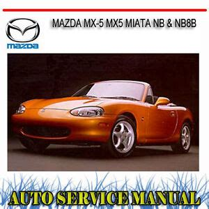 free auto repair manuals 1990 mazda mx 5 parking system mazda mx 5 mx5 miata nb nb8b workshop service repair manual dvd ebay