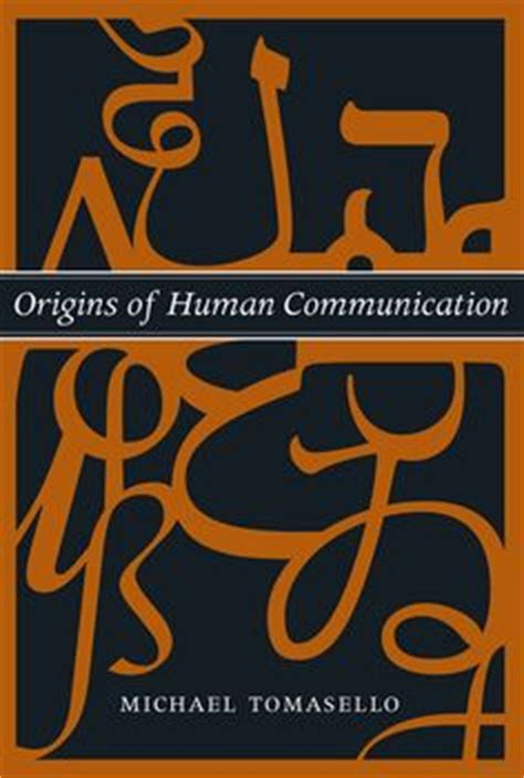 bodily communication books michael tomasello 2 really valuable books on cooperation