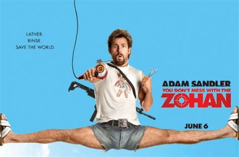 Should You Mess With Adam Sandler In The Zohan by You Don T Mess With The Zohan 2008