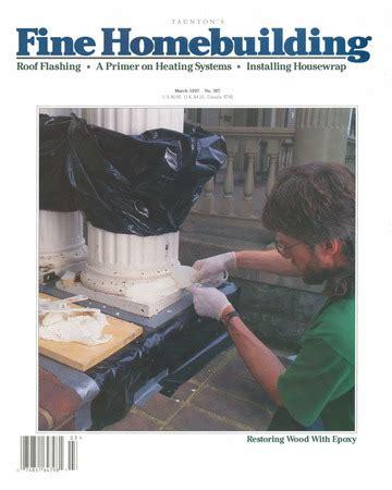 issue 222 fine homebuilding issue 107 fine homebuilding