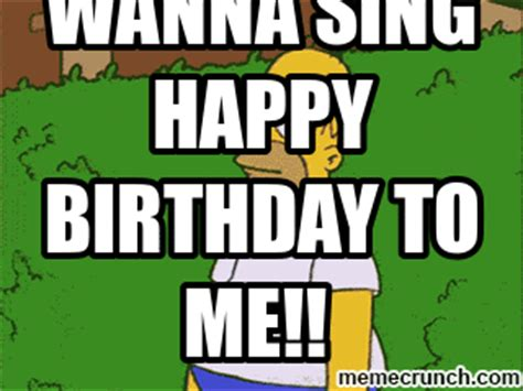 Happy Birthday To Me Meme - when people wanna sing happy birthday to me