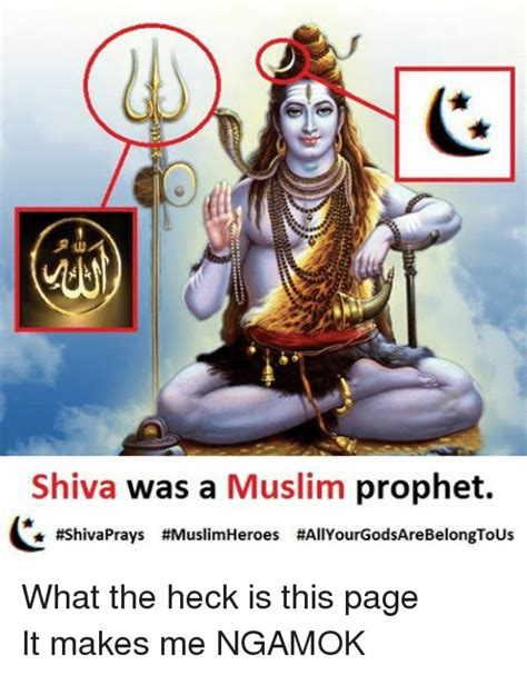 Shiva Meme - shiva was a muslim prophet shivaprays muslimheroes