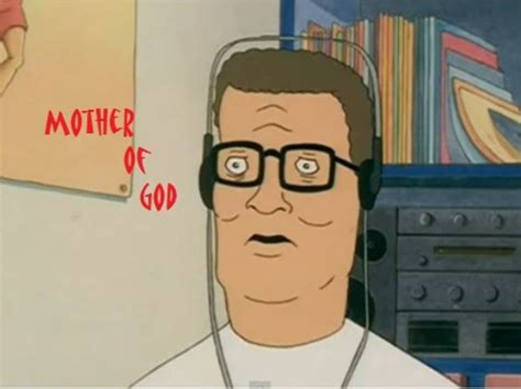 Hank Hill Memes - hank hill mother of god know your meme
