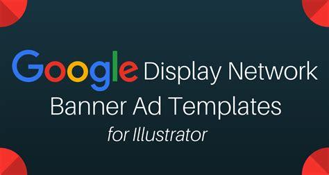 Google Display Banner Ad Template Illustrator Files Wtm Blog Banner Ad Templates Free