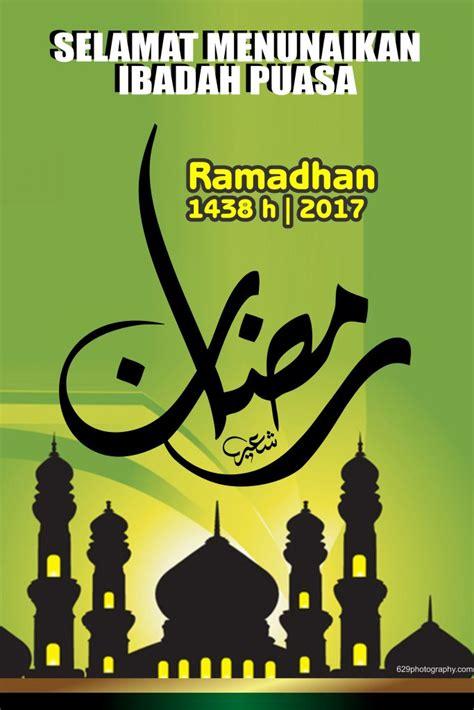 cara membuat poster ramadhan 8 spanduk banner menyambut ramadhan 1438 2017 free download