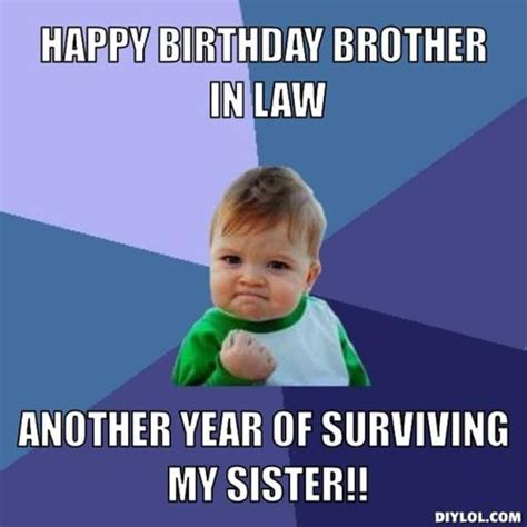 Brother In Law Meme - happy birthday brother in law resized success kid meme