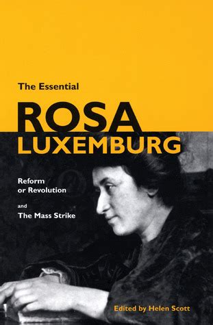 libro the rosa luxemburg reader the essential rosa luxemburg reform or revolution the mass strike by rosa luxemburg reviews