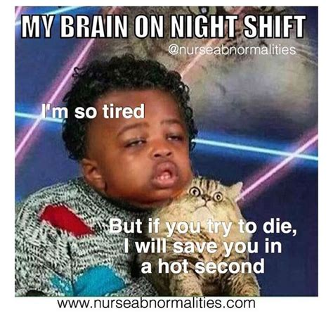 Third Shift Meme - 1000 ideas about night shift problems on pinterest