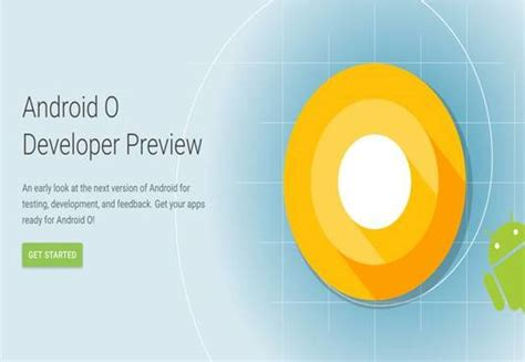 android developer preview android o developer preview version is finally here mpc