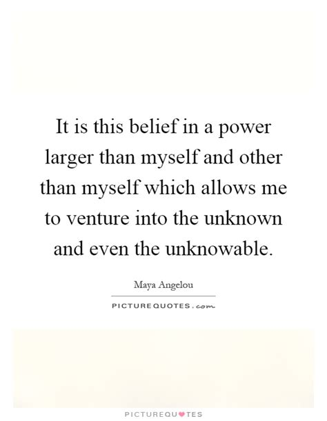 it is this belief in a power larger than myself and other