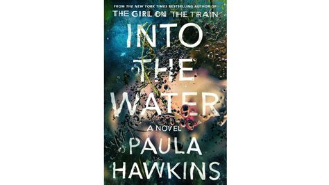 into the water the paula hawkins on into the water her follow up to the on the train
