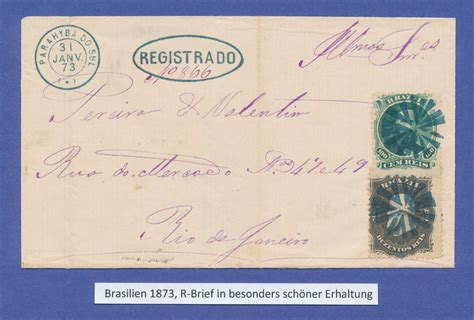 Brief Schweiz Nach Brasilien Brasilien 1873 R Brief Parahyba Nach Ein Besonders Sch 246 Ner Brief 183 Tilman Dohren