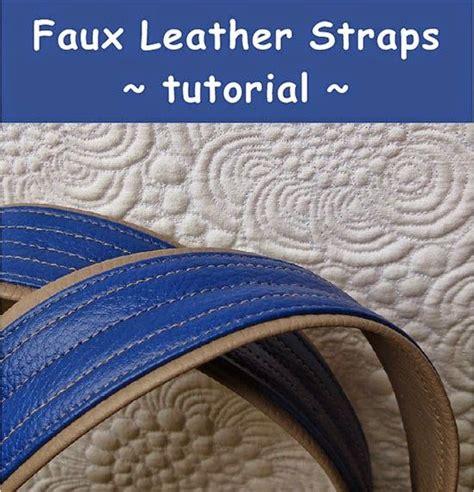 quilting leather tutorial faux leather straps tutorial geta s quilting studio