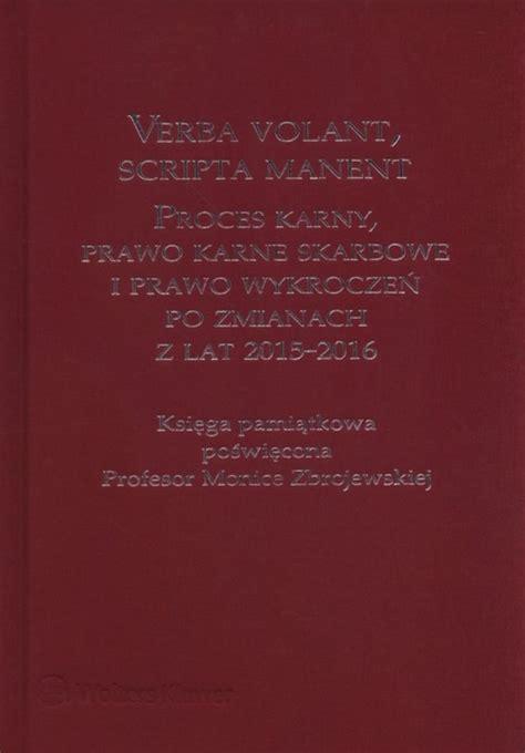 verba volant scripta manent verba volant scripta manent proces karny prawo karne
