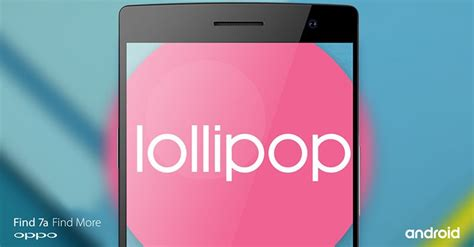 Tablet Oppo Android Lollipop oppo releases lollipop based aosp version for find 7 and 7a tech prolonged
