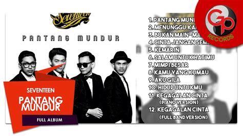 download mp3 full album seventeen seventeen pantang mundur full album mp3 9 35 mb free