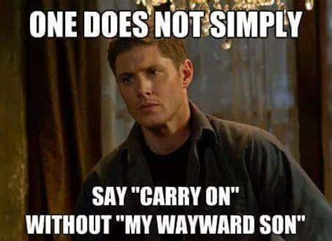 you have to carry on my wayward son dhtg