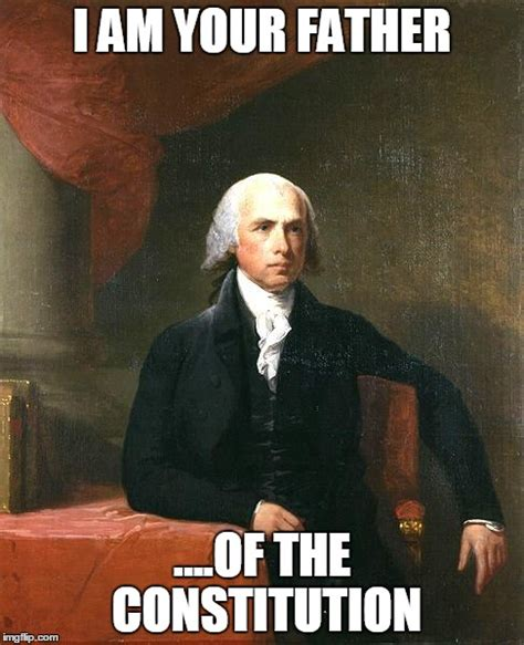Madison Meme - james madison imgflip