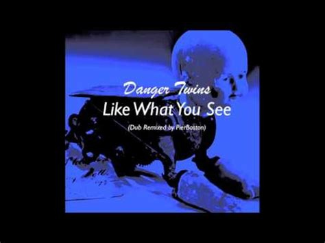 Like What You See by Danger Like What You See Dub Version Remixed By