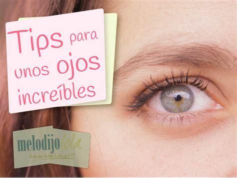 tener unos ojos bonitos desmotivaciones tips para tener unos ojos bonitos me lo dijo lola